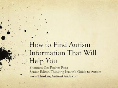 How to Find Autism Information That Will Help You — because you, your students, and your child deserve to lead good lives.