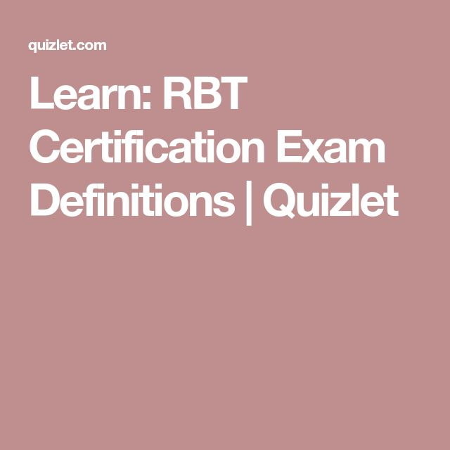Learn: RBT Certification Exam Definitions | Quizlet