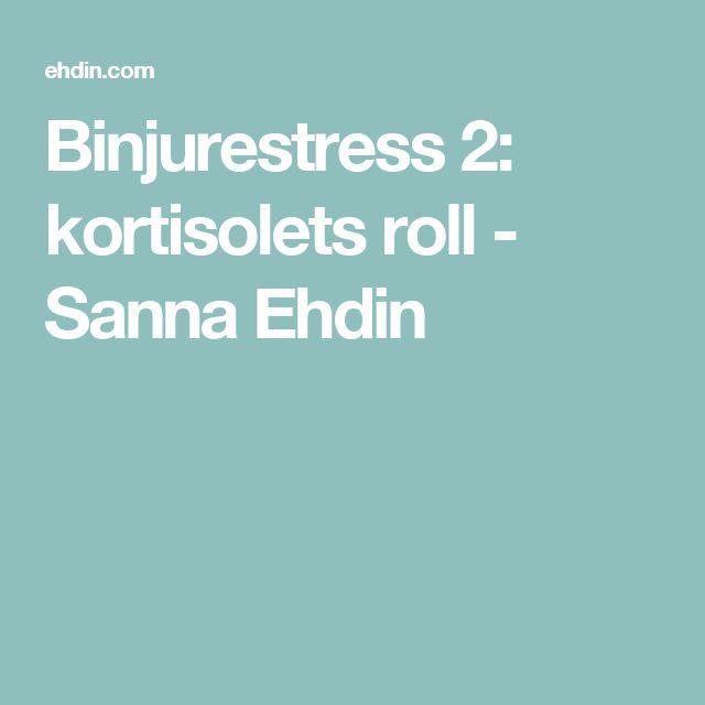 Binjurestress 2: kortisolets roll - Sanna Ehdin