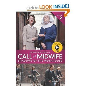 Book 2: Call The Midwife: Shadows Of The Workhouse: Jennifer Worth