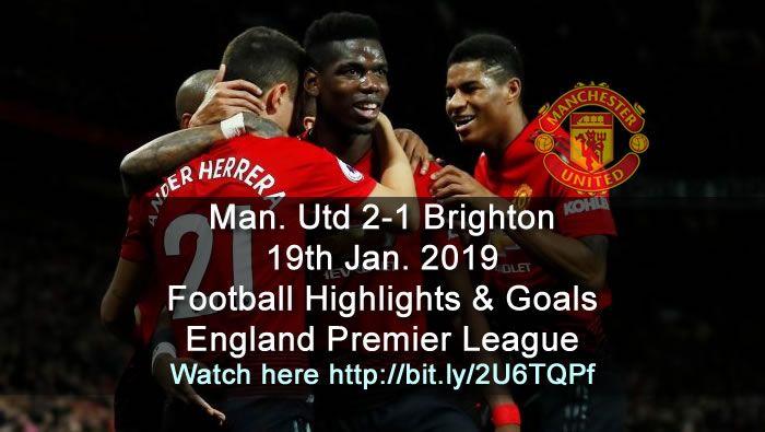 Manchester Utd 2 1 Brighton Football Highlight Premier League Brighton