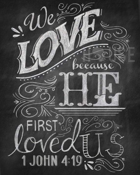 Chalkboard art Print - He first Loved Us 8x10 via Etsy ...