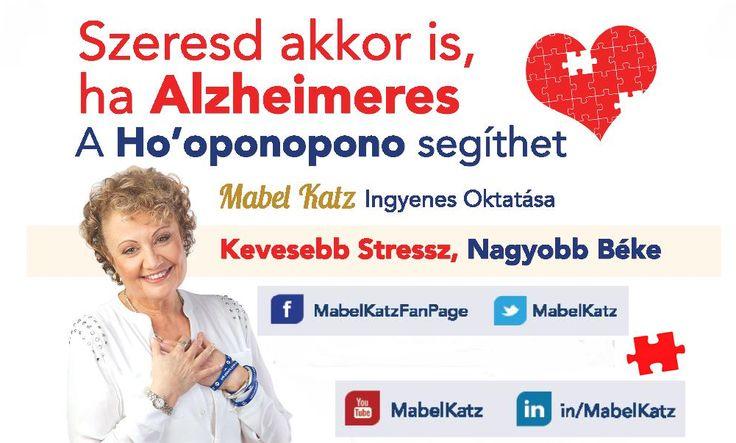 """˜""""*°•.˜""""*°• Sᴢᴇʀᴇsᴅ ᴀᴋᴋᴏʀ ɪs, ʜᴀ ᴀʟᴢʜᴇɪᴍᴇʀᴇs •°*""""˜.•°*""""˜  Már magyarul is meghallgatható Mabel Katz ingyenes oktatása, amit """"Szeresd akkor is, ha Alzheimeres"""" címmel rögzítettünk videora. A Ho'oponopono segíthet. Kevesebb stressz, nagyobb béke. Az ingyenes oktatást itt hallgathatod meg: http://bit.ly/29zQ6SF   Kérlek, oszd meg családtagjaiddal, barátaiddal és ismerőseiddel is."""