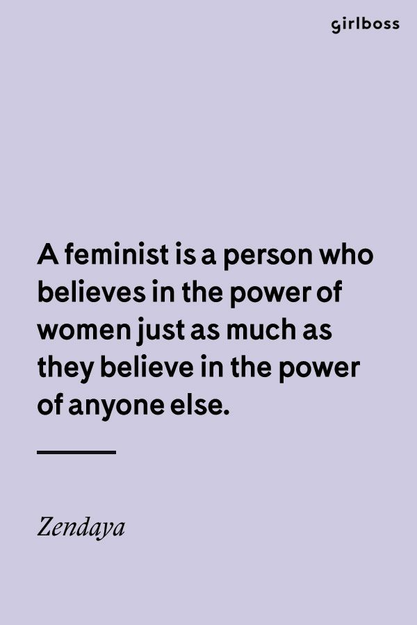 GIRLBOSS QUOTE: A feminist is a person who believes in the power of women just as much as they believe in the power of anyone else. - Zendaya // Inspirational Quote Feminism Equality