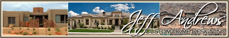 Jeff Andrews Designs- Custom Home Plans