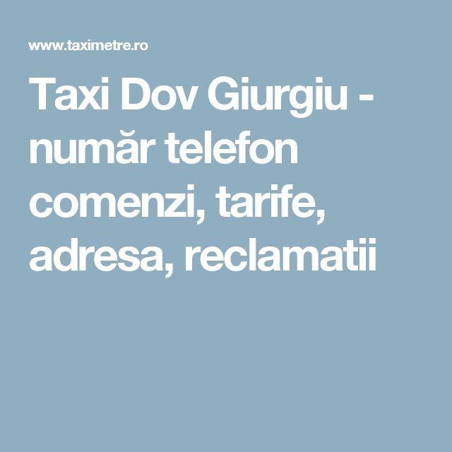 Taxi Dov Giurgiu - număr telefon comenzi, tarife, adresa, reclamatii