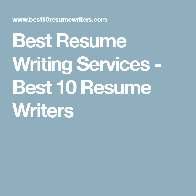 best resume writing services best 10 resume writers