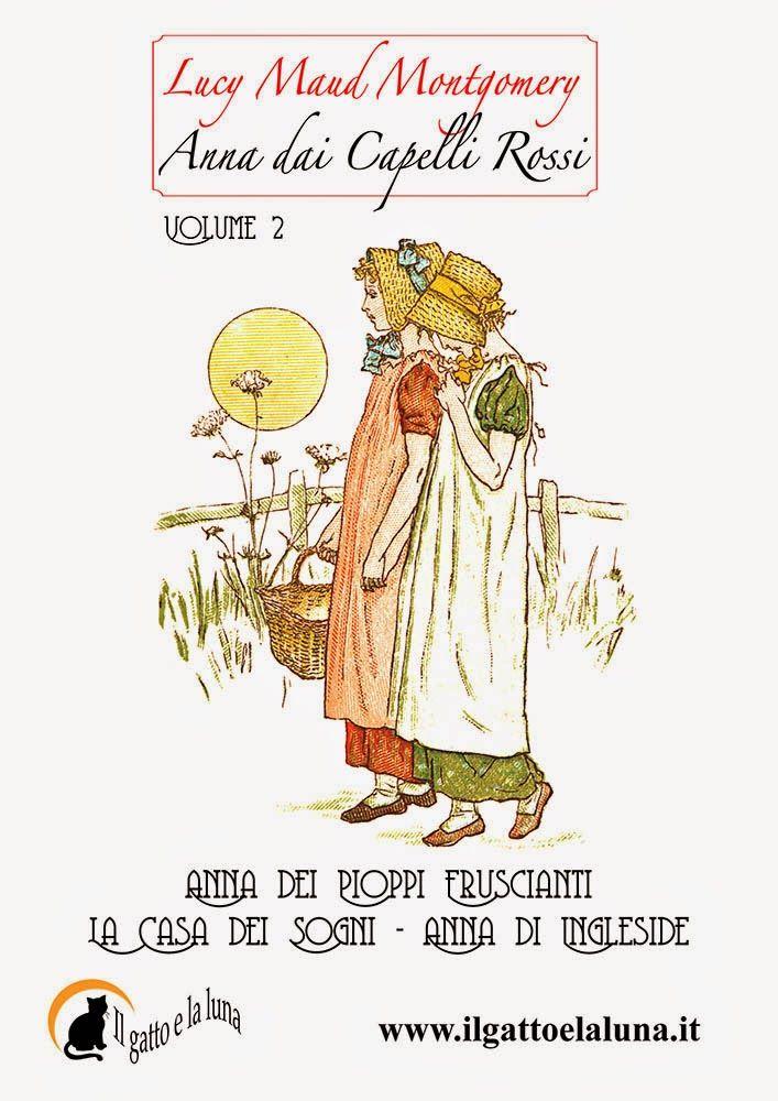 Il gatto e la luna editrice: Anna dai Capelli Rossi volume 2. Tre ebook al prezzo di due!