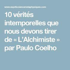 10 vérités intemporelles que nous devons tirer de « L'Alchimiste » par Paulo Coelho
