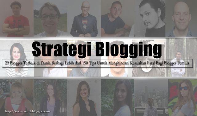Contoh Blogger: 29 Blogger Terbaik di Dunia Berbagi Lebih dari 150 Tips Untuk Menghindari Kesalahan Fatal Bagi Blogger Pemula