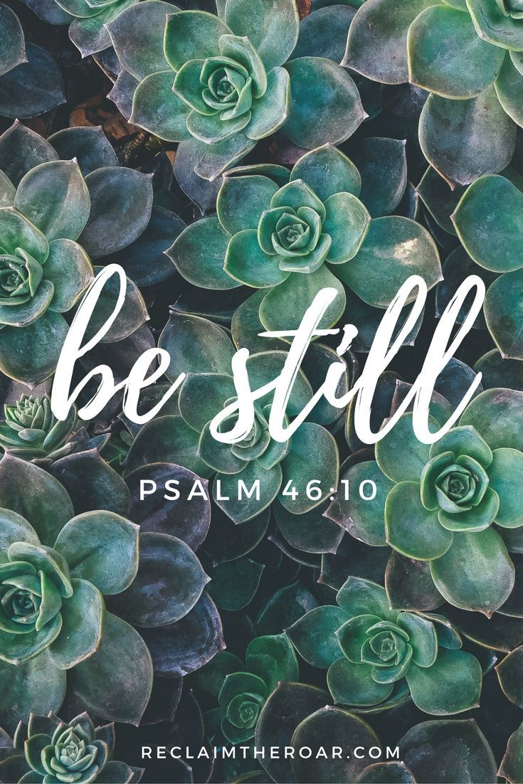 """""""Be still and know that I am God."""" Psalm 46:10; Bible verses, inspiration, faith, quotes 