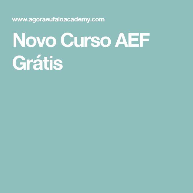 Novo Curso AEF Grátis