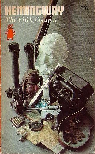 Ernest Hemingway THE FIFTH COLUMN (Play) .Penguin 1966