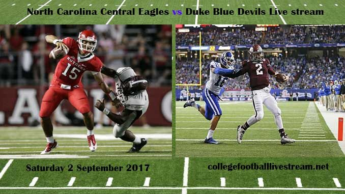 North Carolina Central Eagles vs Duke Blue Devils Live stream Teams: Central vs Devils Time: TDA Date: Saturday, 2 September 2017 Location: Wallace Wade Stadium, Durham TV: ESPN NETWORK Watch College Football Live Streaming Online The North Carolina Central Eagles is a college football program...