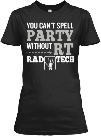 nice Can't Spell Party Without - Rad Tech | Teespring... by http://dezdemonhumoraddiction.space/radiology-humor/cant-spell-party-without-rad-tech-teespring/