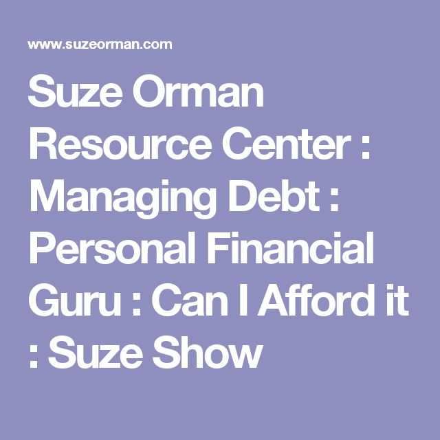 Suze Orman Resource Center : Managing Debt : Personal Financial Guru : Can I Afford it : Suze Show