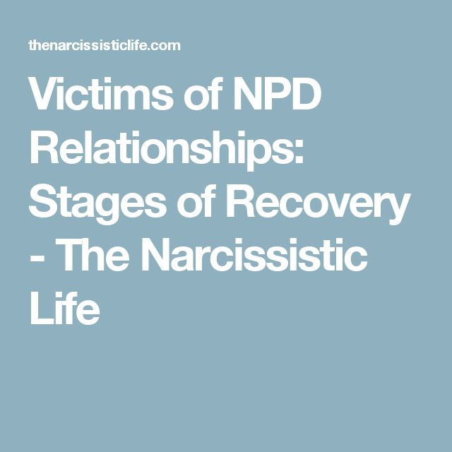 Victims of NPD Relationships: Stages of Recovery - The Narcissistic Life
