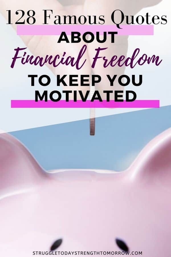 128 Of The Best Financial Freedom Quotes Struggle Today Strength Tomorrow Financial Freedom Quotes Financial Quotes Freedom Quotes