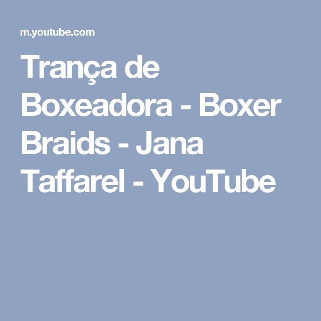 Trança de Boxeadora – Boxer Braids – Jana Taffare…