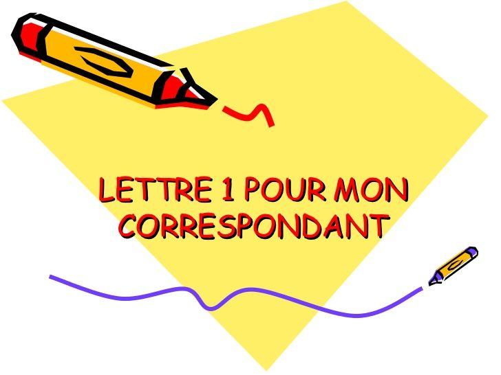 lettre à mon correspondant