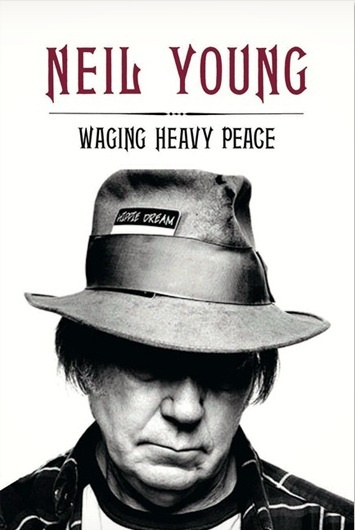 Waging heavy peace: a hippie dream by Neil Young    -MY NEXT READ