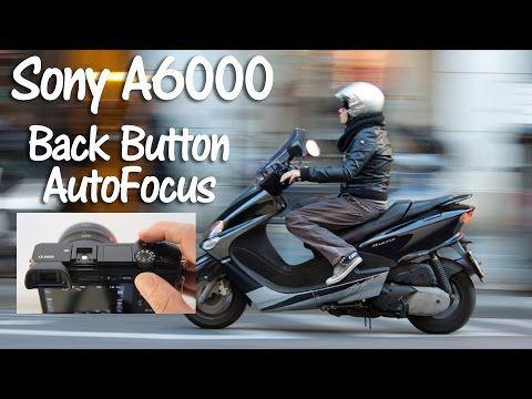 Sony A6000 Back Button AutoFocus