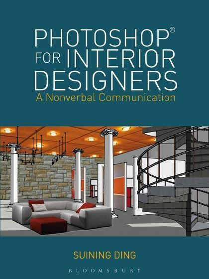 Photoshop For Interior Designers Introduces Step By Techniques To Successfully