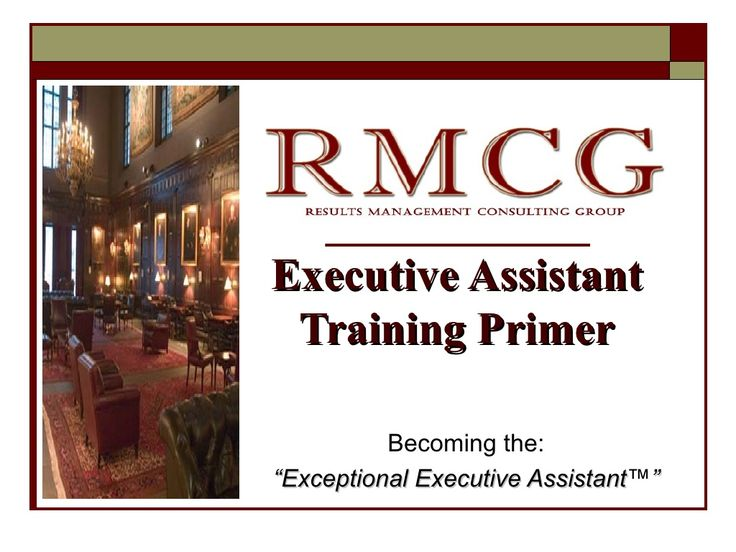 Executive Assistant training slides. Some good tips here, also some pretty obvious ones.