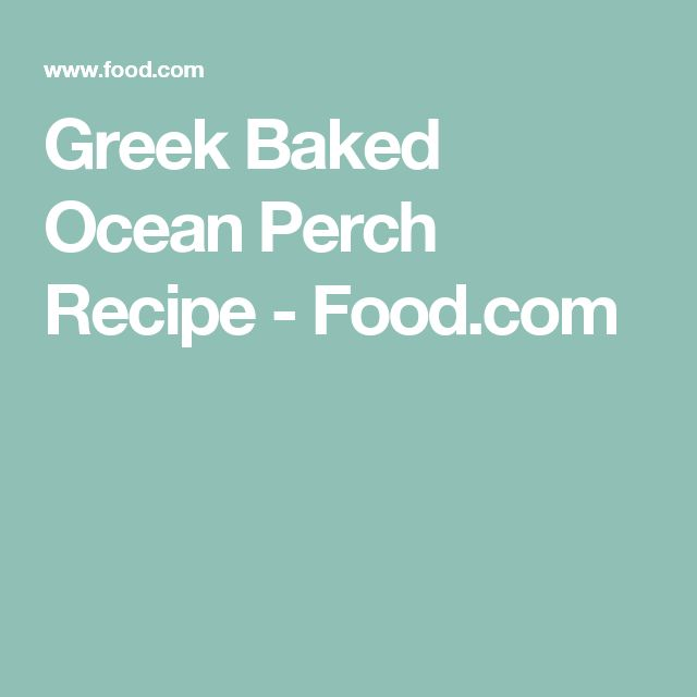 Greek Baked Ocean Perch Recipe - Food.com