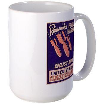 Remember Pearl Join Coast Guard Mug http://www.cafepress.com/historicmugs.971606545