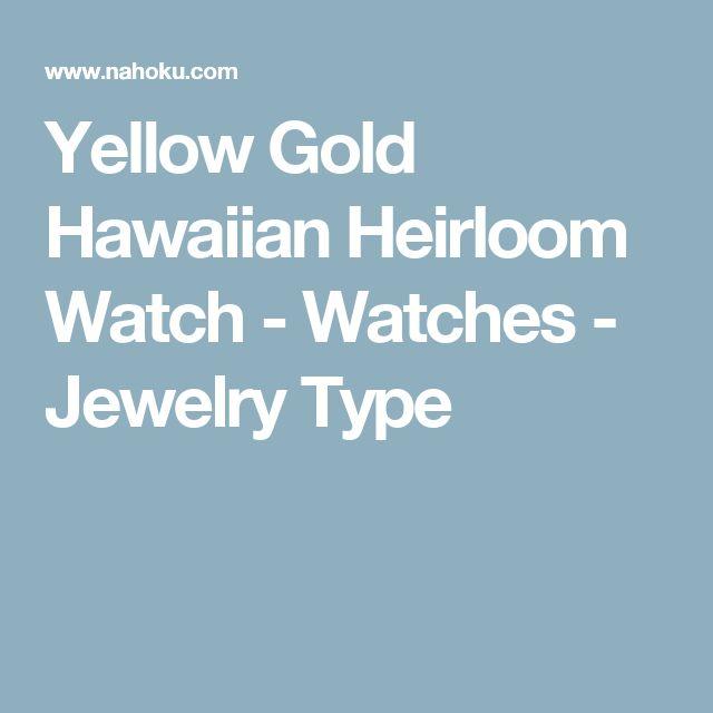 Yellow Gold Hawaiian Heirloom Watch - Watches - Jewelry Type