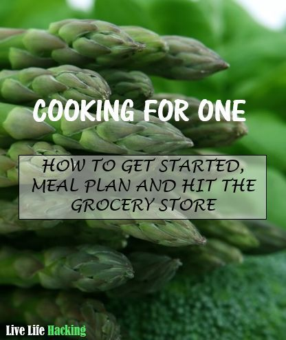 The ultimate how to guide to cooking for one person! Learn easy ways to meal plan, get started and hit the grocery store! http://livelifehacking.com/cooking-for-one.html On a budget, healthy tips
