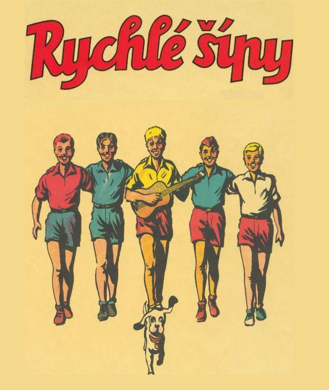 "Rychlé šípy (""Rapid Arrows"") is the name of a fictional club of five boys, consisting of Mirek Dušín (goody two-shoes type), Jarka Metelka, Jindra Hojer, Červenáček (""Red Cap""), Rychlonožka (""Speedy"") and a dog named Bublina (""Bubble""). They were invented by the Czech writer Jaroslav Foglar."