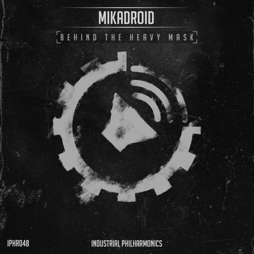 MIKADROID - 'Behind The Heavy Mask' [IPHR048] Industrial Philharmonics | OUT NOW! by Industrial Philharmonics [Battle Audio Records] on SoundCloud