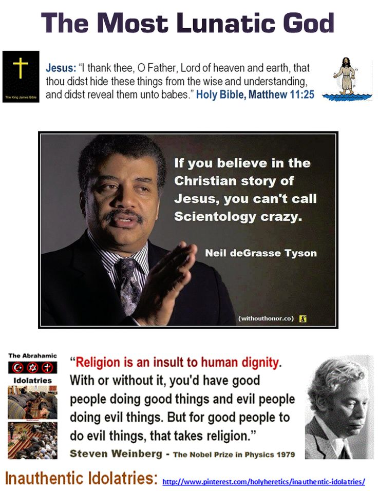 "The Christian Idolatry: ""If you believe in the Christian story of Jesus, you can't call Scientology 'crazy'"". -  Neil deGrasse Tyson"