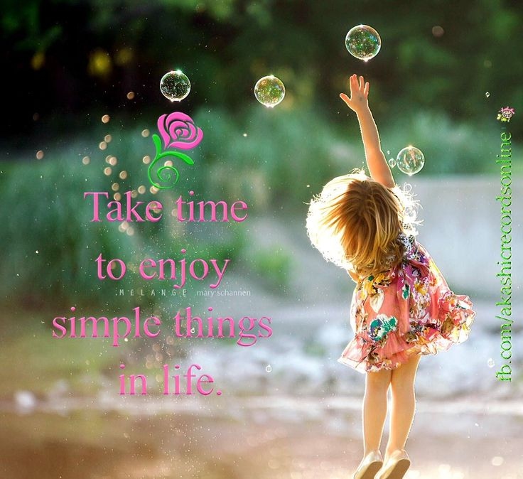 Take time to enjoy the simple things in life!