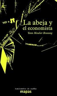 La abeja y el economista / Yann Moulier BoutangTraficantes