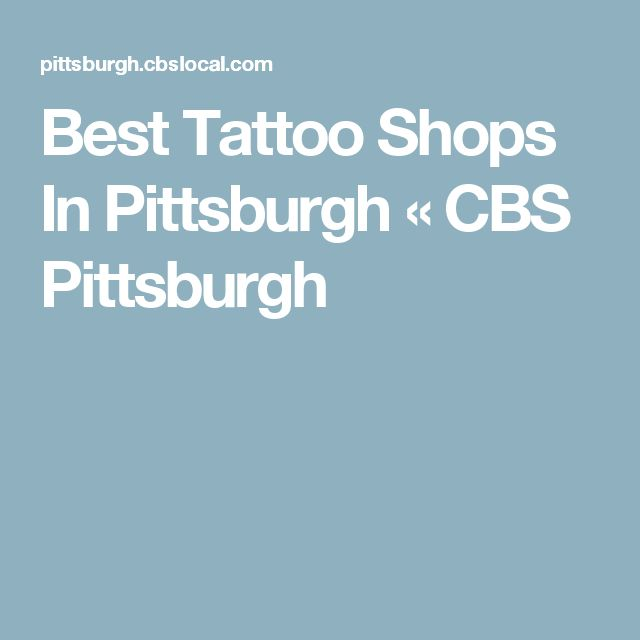 Best Tattoo Shops In Pittsburgh « CBS Pittsburgh