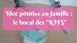 Idée positive en famille : le bocal des