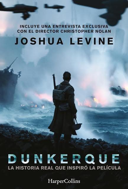 """Dunkerque / Joshua Levine. Narrado desde el punto de vida de los ejércitos de tierra, mar y aire, """"Dunkerque"""" es la crónica de una derrota que hizo posible la victoria final de los Aliados y contribuyó a preservar las libertades de las generaciones posteriores."""