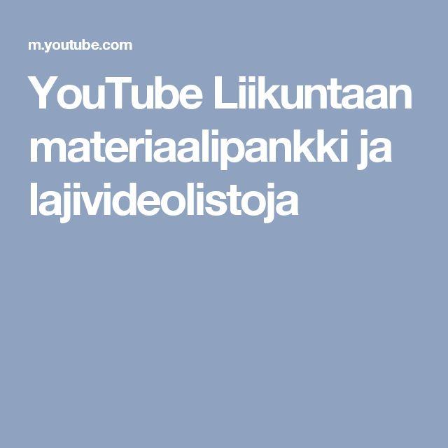 YouTube Liikuntaan materiaalipankki ja lajivideolistoja
