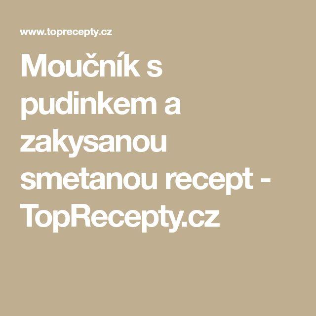 Moučník s pudinkem a zakysanou smetanou recept - TopRecepty.cz