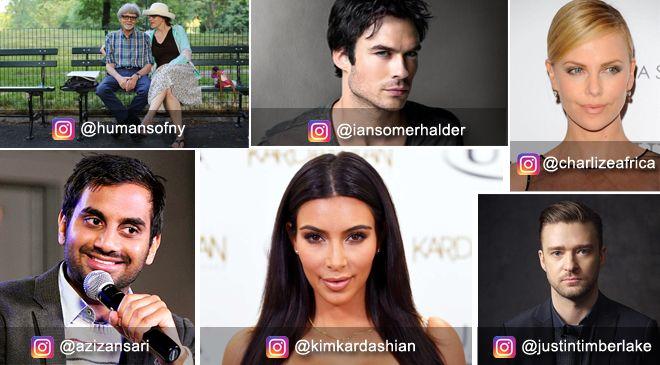 @humansofny, @iansomerhalder, @charlizeafrica , @azizansari, @justintimberlake,  @kimkardashian,