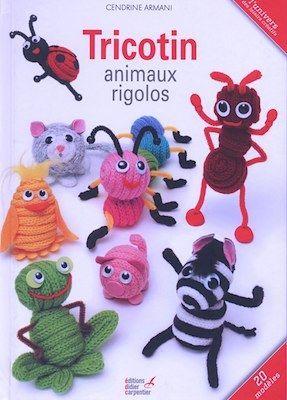 Tricotin animaux rigolos<BR>livre Editions Carpentier