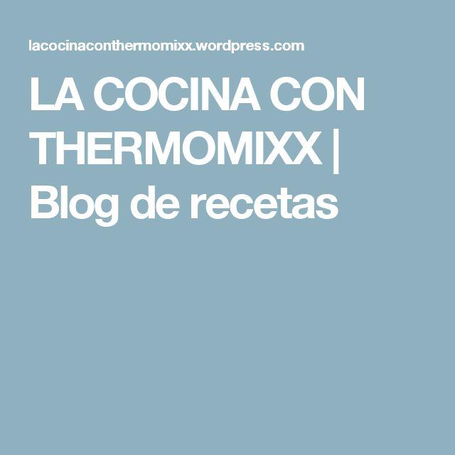 LA COCINA CON THERMOMIXX | Blog de recetas