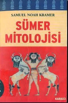 "Sümer Mitolojisi - Samuel Noah Kramer ""PDF uzantılı e-kitap"""