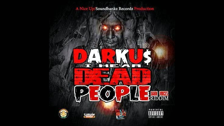 Darkus ~ I Hear Dead People ~ Dark Voices Riddim  Produced By : Nice UP Productions  Engineered By :Anarchy International Entertainment Recordz  Link us for Lyrics and new beats Email: info@ighostwriters.ca www.facebook.com/bestghostwriters www.facebook.com/enosltdmusicpublishers Publisher: iGhost Writers The Music Lyrics Lab Publishing (a div. of Eno's Ltd.),  Eno's Ltd Publishing Copyright: SOCAN / ASCAP / BMI / COTT Bookings: ighostwriters@gmail.com Phone: 1-347-568-9359