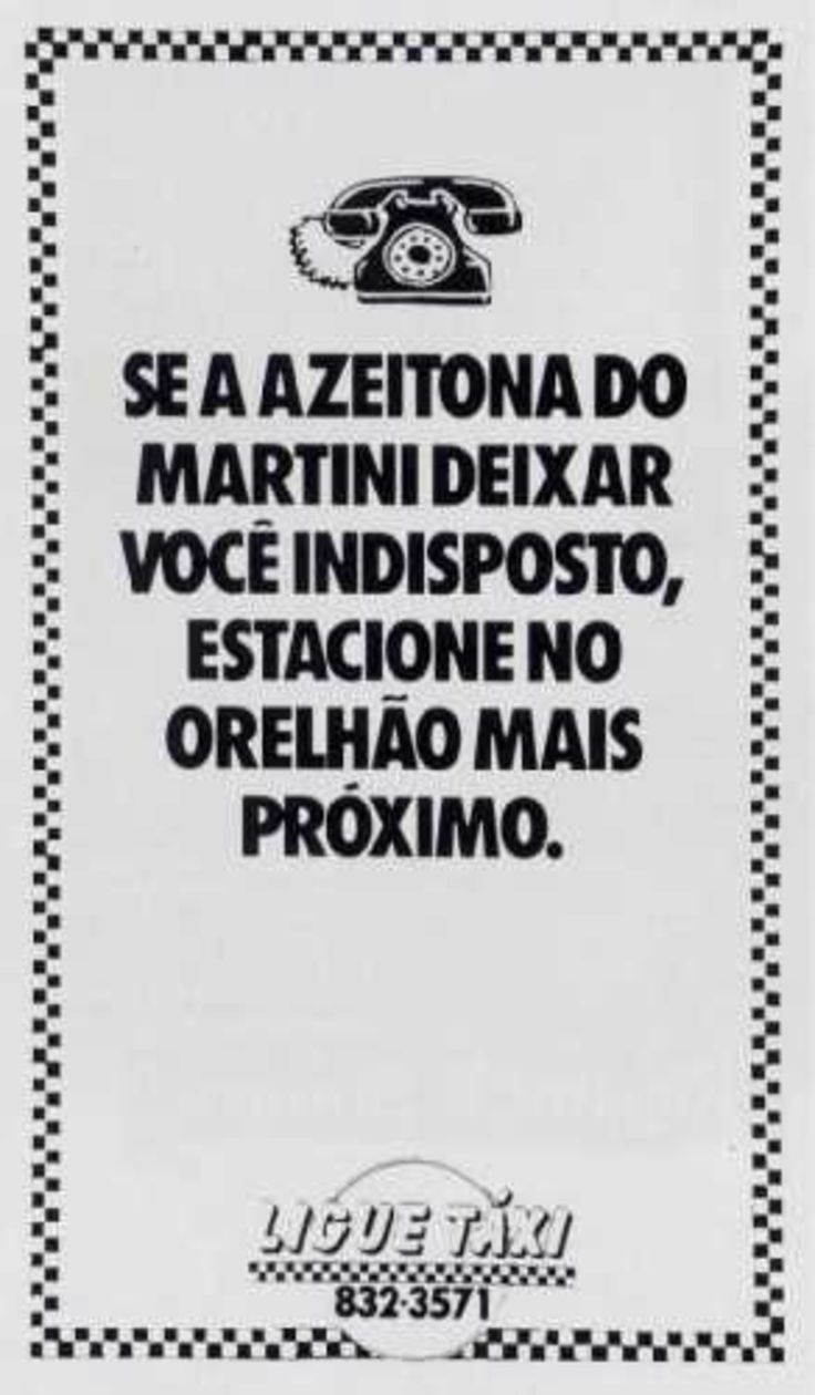 Read more: https://www.luerzersarchive.com/en/magazine/print-detail/12066.html If the olive in one of your martinis has made you sick, grab the next telephone. Tags: Free Time, Sao Paulo,Toni Rodrigues,Renato Cavalher,Laise A. Rodrigues,Ligue Taxi