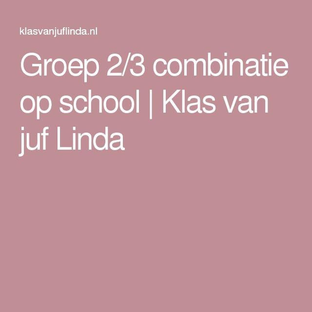 Groep 2/3 combinatie op school | Klas van juf Linda