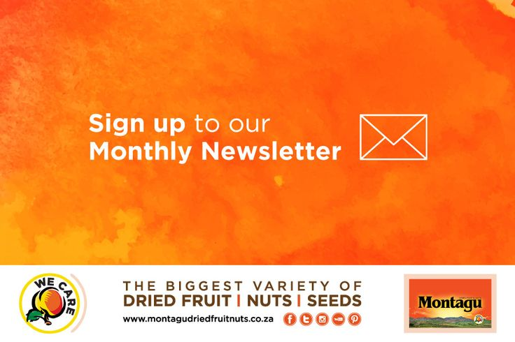 DID YOU KNOW that we have a monthly newsletter? Have you subscribed yet?  Monthly giveaways, competitions, mouth-watering recipes, Montagu news and more… Be the first to hear about it all!  Sign up via the link on our website. Click here: http://montagudriedfruitnuts.co.za/